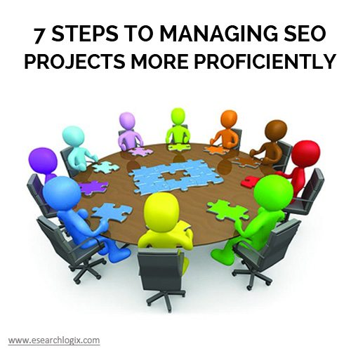 7 Steps to Managing SEO Projects More Proficiently