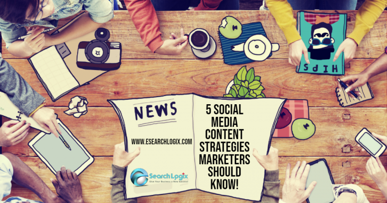 5 Social Media Content Strategies Marketers Should Know