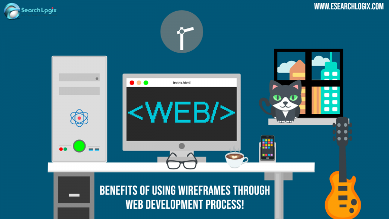 6 Key Benefits of Using Wireframes Through Web Development Process