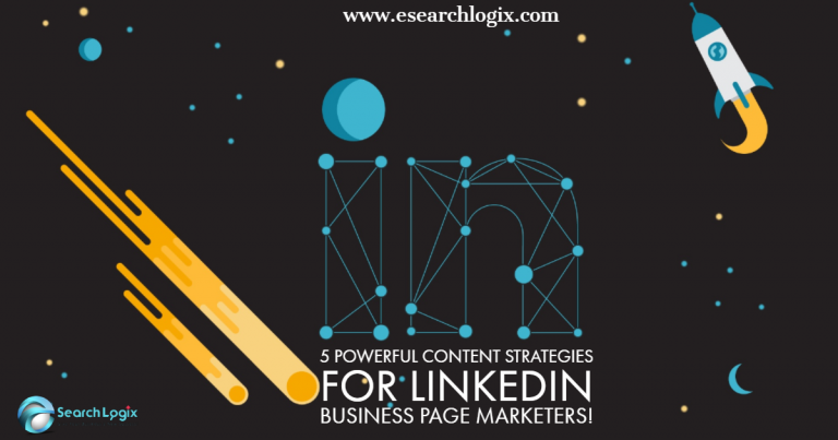 5 Powerful Content Strategies for LinkedIn Business Page Marketers Should Follow