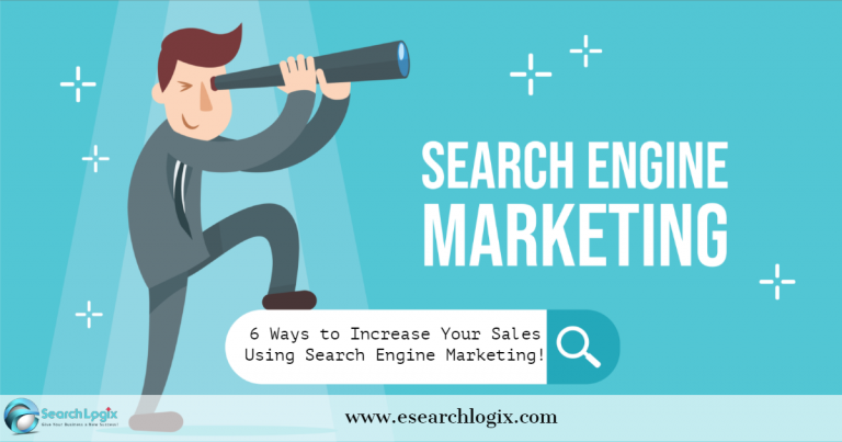 6 Ways to Increase Your Sales Using Search Engine Marketing (SEM)
