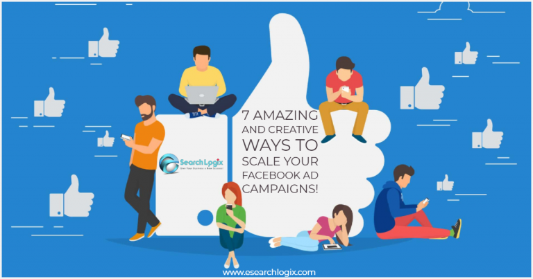 7 Amazing and Creative Ways to Scale Your Facebook Ad Campaigns