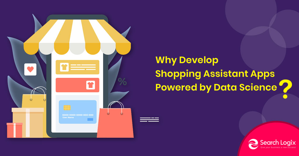 Why Develop Shopping Assistant Apps Powered by Data Science?