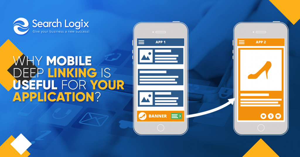 Why Mobile Deep Linking Is Useful For Your Application?