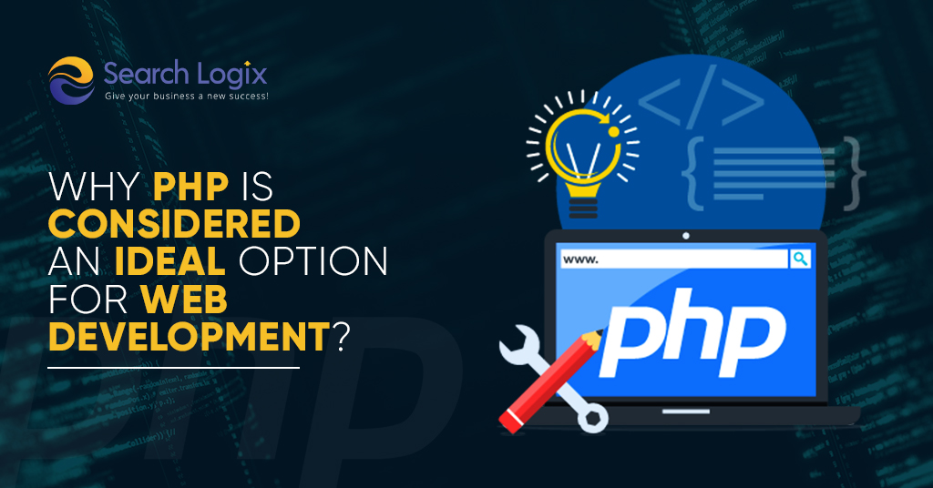 Why PHP is Considered an Ideal Option for Web Development?