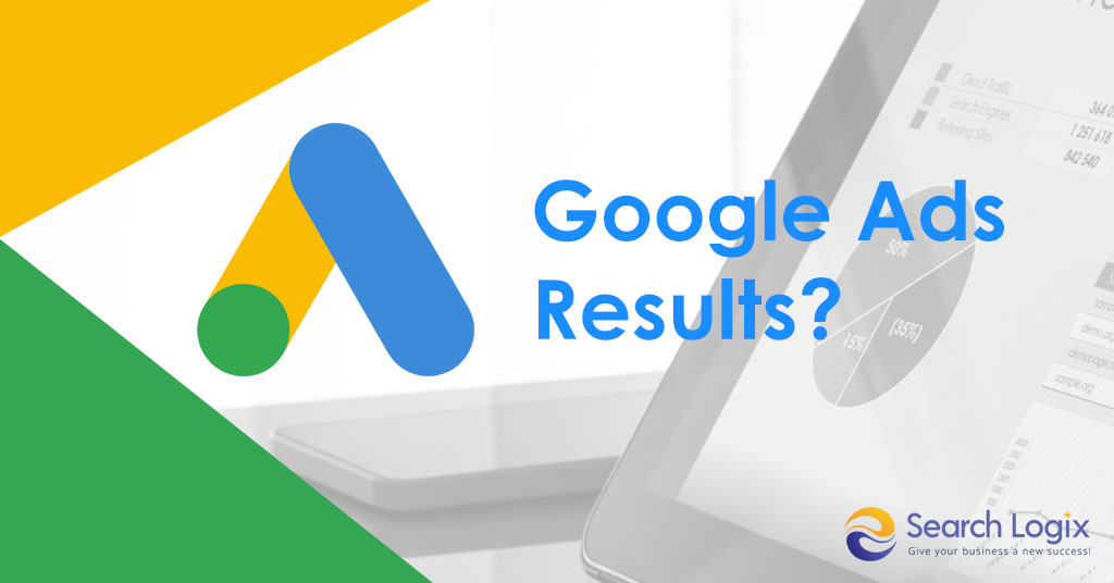 4 Reasons Why You Aren't Getting the Desired Google Ads Results